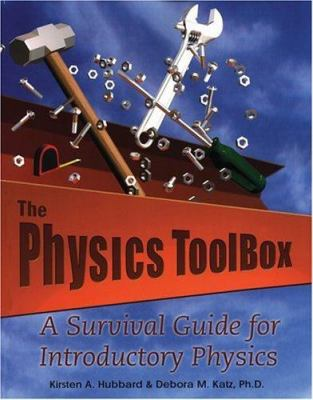 The Physics Toolbox: A Survival Guide for Introductory Physics 9780030346521