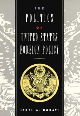 The Politics of the United States Foreign Policy
