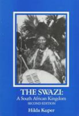 The Swazi: A South African Kingdom