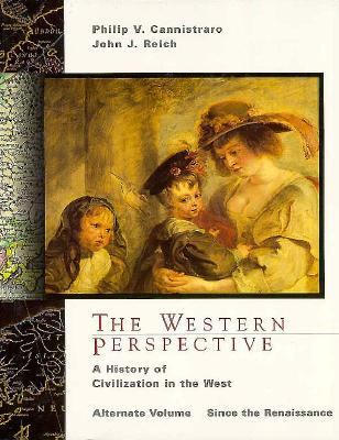 The Western Perspective: A History of European Civilization Alternate Volume, 1400 to Present