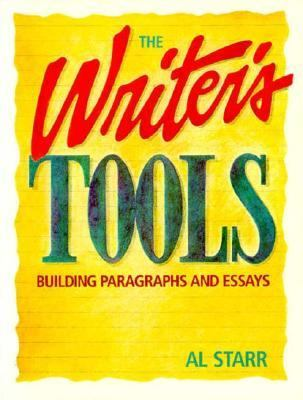 The Writer's Tools: Building Paragraphs & Essays