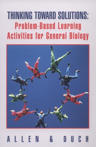 Thinking Toward Solutions: Problem-Based Learning Activities for General Biology