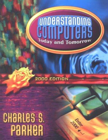 Understanding Computers: Today & Tomorrow