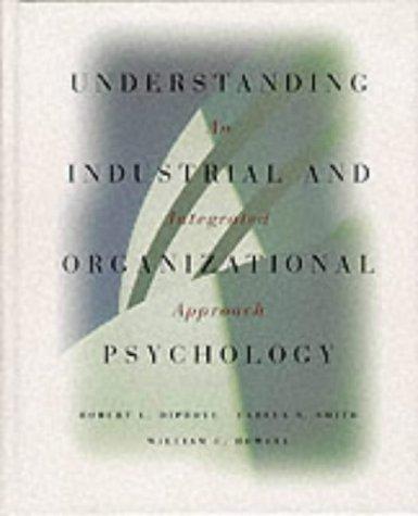 Understanding Industrial and Organizational Psychology