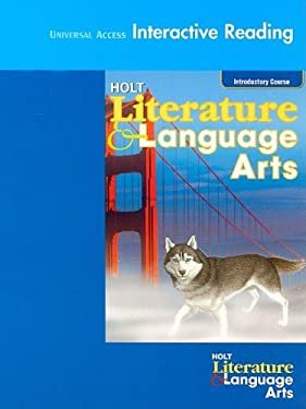 Universal Access Interactive Reading Holt Literature & Language Arts, Introductory Course