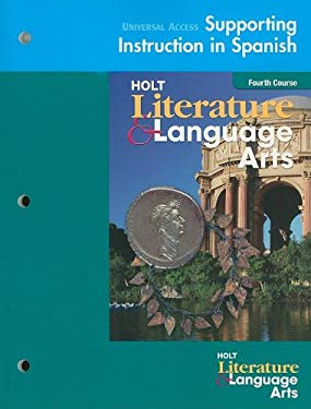 Universal Access Supporting Instruction In Spanish: Holt Literature & Language Arts, Fourth Course