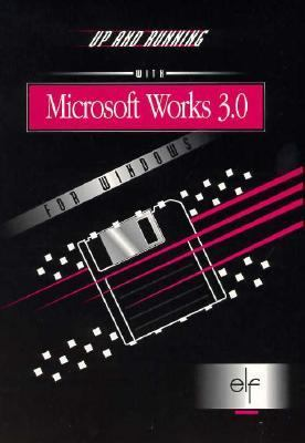 Up and Running with Microsoft Works 3.0 for Windows