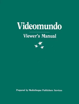 Viewer's Manual for Videomundo