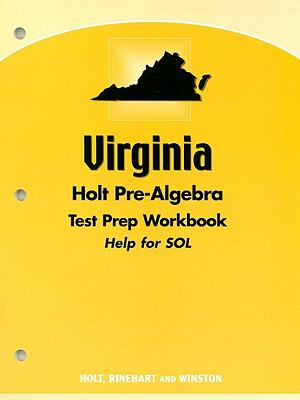 Virginia Holt Pre-Algebra Test Prep Workbook: Help for SOL