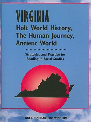 Virginia Holt World History, the Human Journey, Ancient World: Strategies and Practice for Reading in Social Studies