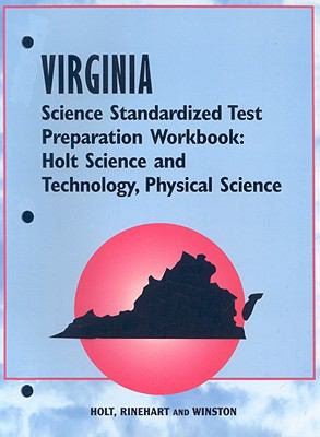 Virginia Science Standardized Test Preparation Workbook: Holt Science and Technology, Physical Science