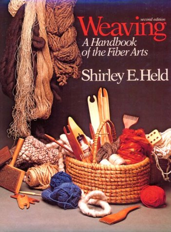 Weaving: A Handbook of the Fiber Arts