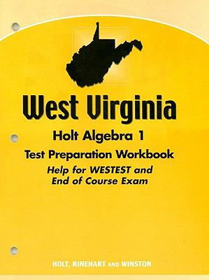 West Virginia Holt Algebra 1 Test Preparation Workbook: Help for WESTEST and End of Course Exam