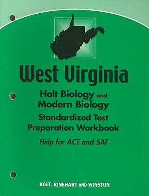 West Virginia Holt Biology and Modern Biology Standardized Test Preparation Workbook: Help for ACT and SAT