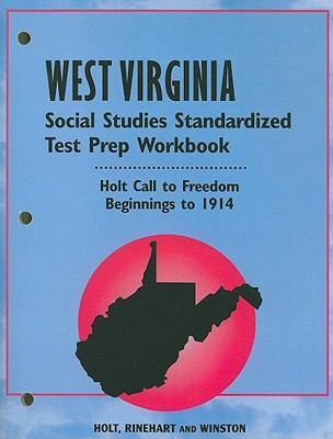 West Virginia Holt Call to Freedom Social Studies Standardized Test Prep Workbook: Beginnings to 1914