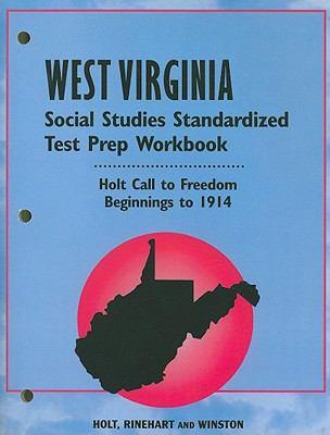 West Virginia Holt Call to Freedom Social Studies Standardized Test Prep Workbook: Beginnings to 1914
