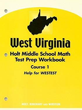 West Virginia Holt Middle School Math Test Prep Workbook, Course 1: Help for WESTEST