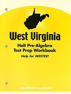 West Virginia Holt Pre-Algebra Test Prep Workbook: Help for WESTEST