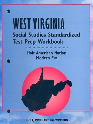 West Virginia Social Studies Standardized Test Prep Workbook: Holt American Nation: Modern Era
