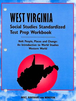 West Virginia Social Studies Standardized Test Prep Workbook: Holt People, Places and Change: An Introduction to World Studies Western World
