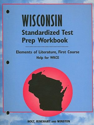 Wisconsin Elements of Literature Standardized Test Prep Workbook First Course: Help for WKCE