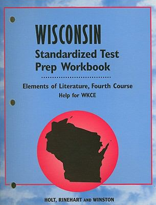 Wisconsin Elements of Literature Standardized Test Prep Workbook Fourth Course: Help for WKCE