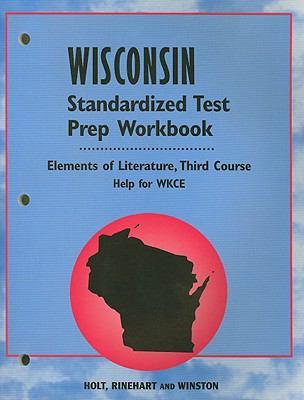 Wisconsin Elements of Literature Standardized Test Prep Workbook Third Course: Help for WKCE