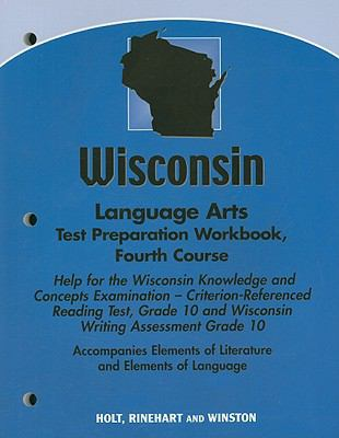 Wisconsin Language Arts Test Preparation Workbook, Fourth Course: Help for the Wisconsin Knowledge and Concepts Examination - Criterion-Referenced Rea