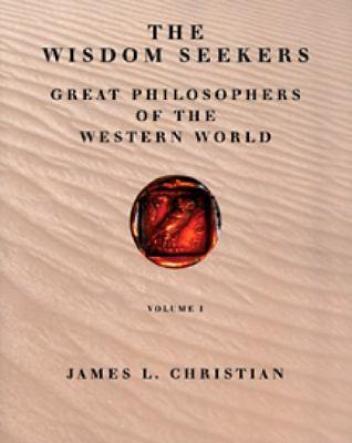 Wisdom Seekers: Great Philosophers of the Western World, Volume I