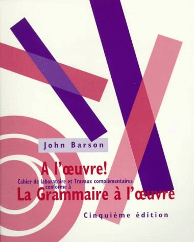 Workbook for La Grammaire A L'Oeuvre, 5th