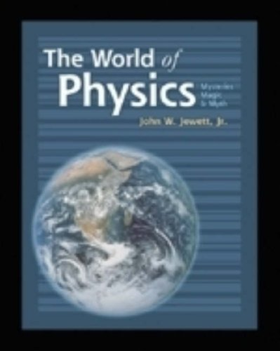 World of Physics: Mysteries, Magic, and Myth