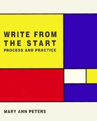 Write from the Start: Process and Practice
