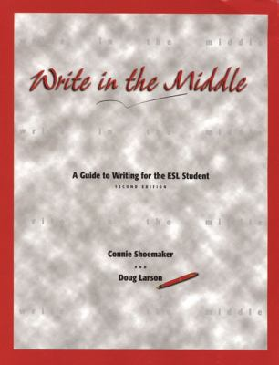 Write in the Middle: A Guide to Writing for the ESL Student