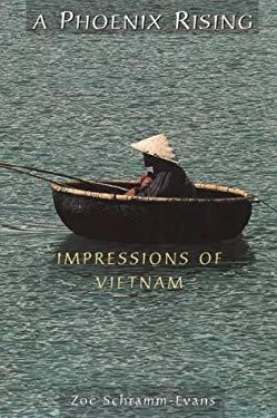 A Phoenix Rising: Impressions of Vietnam