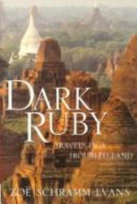 Dark Ruby: A Journey Through Burma