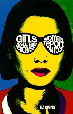 Girls Will Be Boys: Women Report on Rock