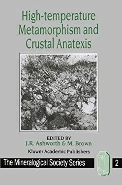 High-Temperature Metamorphism and Crustal Anatexis