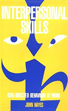 Interpersonal Skills: Goal Directed Behaviour at Work