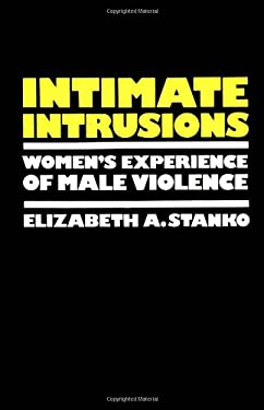 Intimate Intrusions: Women's Experience of Male Violence