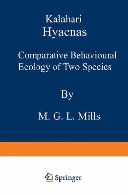 Kalahari Hyenas: Comparative Behavioural Ecology of Two Species