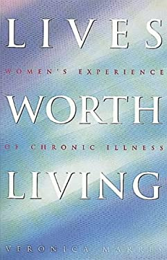 Lives Worth Living: Women's Experience of Chronic Illness