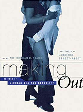 Making Out: The Book of Lesbian Sex and Sexuality