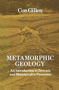 Metamorphic Geology: An Introduction to Tectonic and Metamorphic Processes
