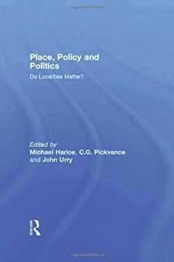 Place, Policy and Politics: Do Localities Matter?
