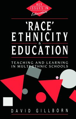 Race, Ethnicity and Education: Teaching and Learning in Multi-Ethnic Schools