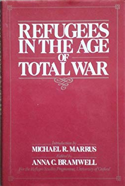 Refugees in the Age of Total War