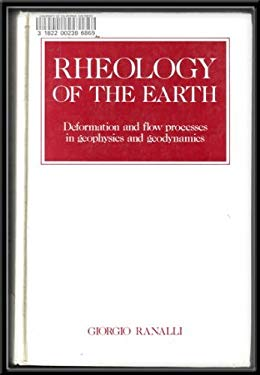Rheology of the Earth: Deformation and Flow Processes in Geophysics and Geodynamics