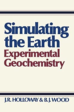 Simulating the Earth: Experimental Geochemistry