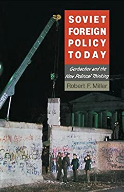 Soviet Foreign Policy Today: Gorbachev and the New Political Thinking