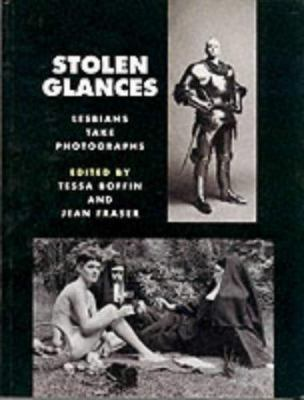 Stolen Glances: Lesbians Take Photographs